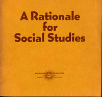 Brady, Marion and Howard Brady. A Rationale for Social Studies. State of Florida, Department of Education. 1971