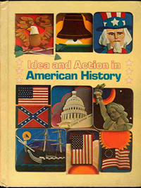 Brady, Marion and Howard Brady. Idea and Action in American History. Prentice-Hall, Inc., Englewood Cliffs, New Jersey. 1977
