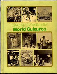 Brady, Marion and Howard Brady. Idea and Action in World Cultures. Prentice-Hall, Inc., Englewood Cliffs, New Jersey. 1977