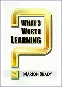 Book - What's Worth Learning